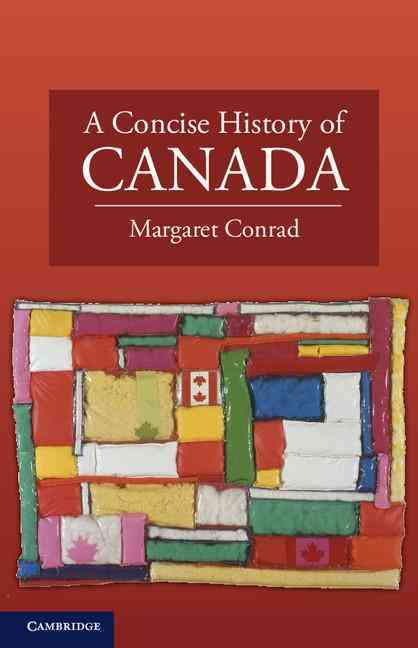 A Concise History of Canada By Conrad, Margaret