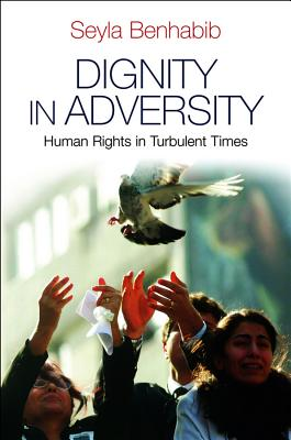 Dignity in Adversity By Benhabib, Seyla